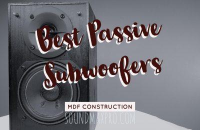 Best Passive Subwoofers
