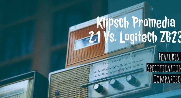 Klipsch Promedia 2.1 Vs. Logitech Z623