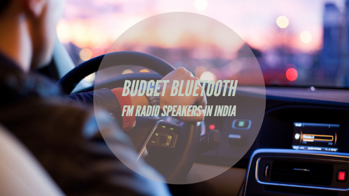 Best Budget Bluetooth Fm Radio Speakers In India Under 3000 In 2018
