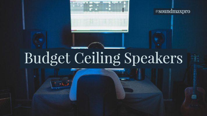 Budget Ceiling Speakers