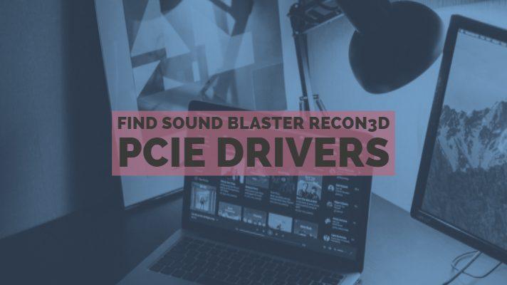Find Sound Blaster Recon3D PCIe drivers