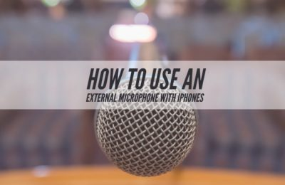 How to use an External Microphone with iPhones