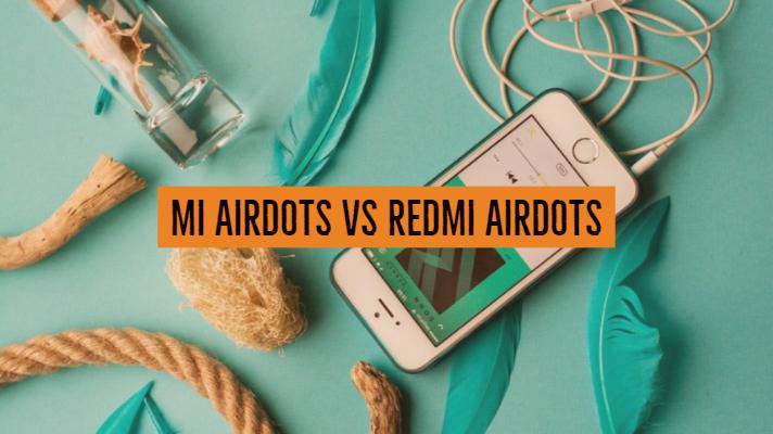 Mi Airdots vs Redmi Airdots