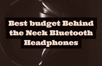Best budget Behind the Neck Bluetooth Headphones