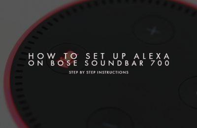How To Set Up Alexa on Bose Soundbar 700 - Step by Step Instructions