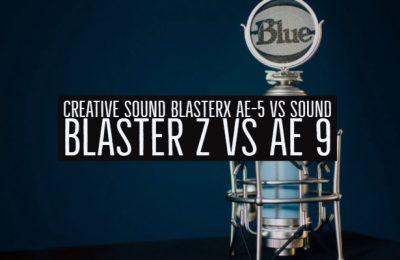 Creative Sound Blasterx AE-5 vs Sound Blaster Z vs AE 9