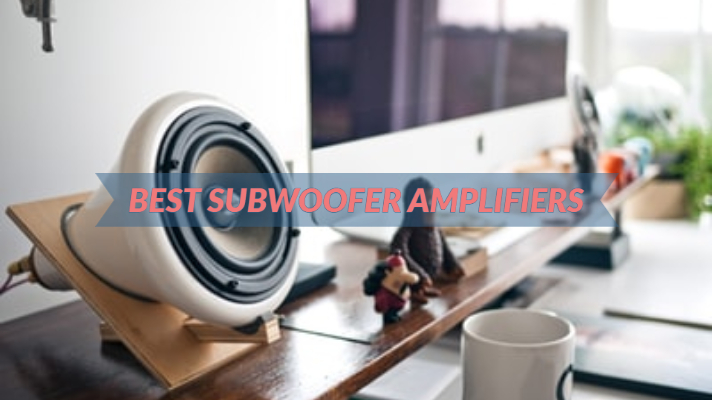 Best Subwoofer Amplifiers