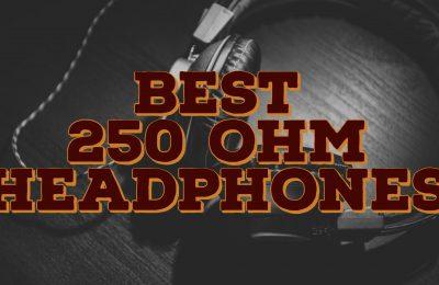 Best 250 ohm Headphones