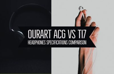Ourart ACG vs Ti7 Headphones Specifications Comparison