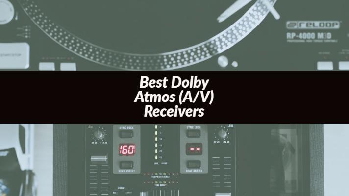 Best Dolby Atmos Receivers (AV)