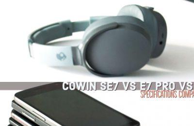 Cowin SE7 vs E7 Pro vs E9