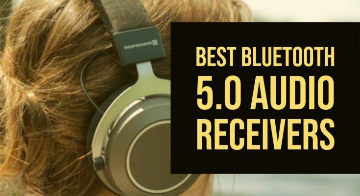 Best Bluetooth 5.0 Audio Receivers