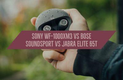 Sony WF-1000XM3 vs Bose Soundsport vs Jabra Elite 65t